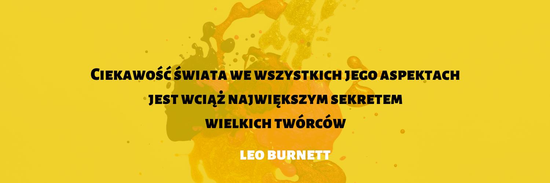 Cytat kreatywność - Leo Burnett