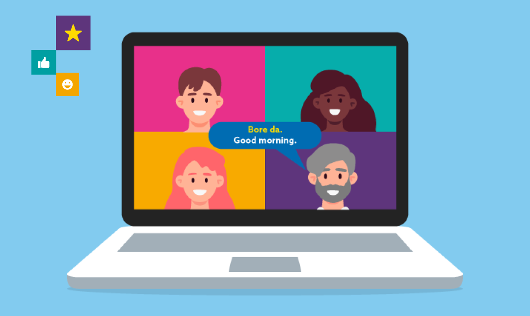 """An illustration of 4 people on a video call on a laptop with the text """"Bore da. / Good morning."""""""