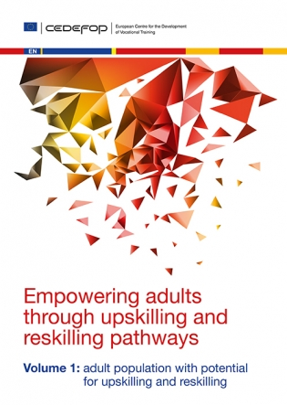 Empowering adults through upskilling and reskilling pathways Volume 1: adult population with potential for upskilling and reskilling