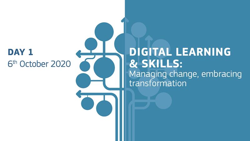 Day 1 - 6 October 2020 - Digital Learning & Skills: Managing change, embracing transformation