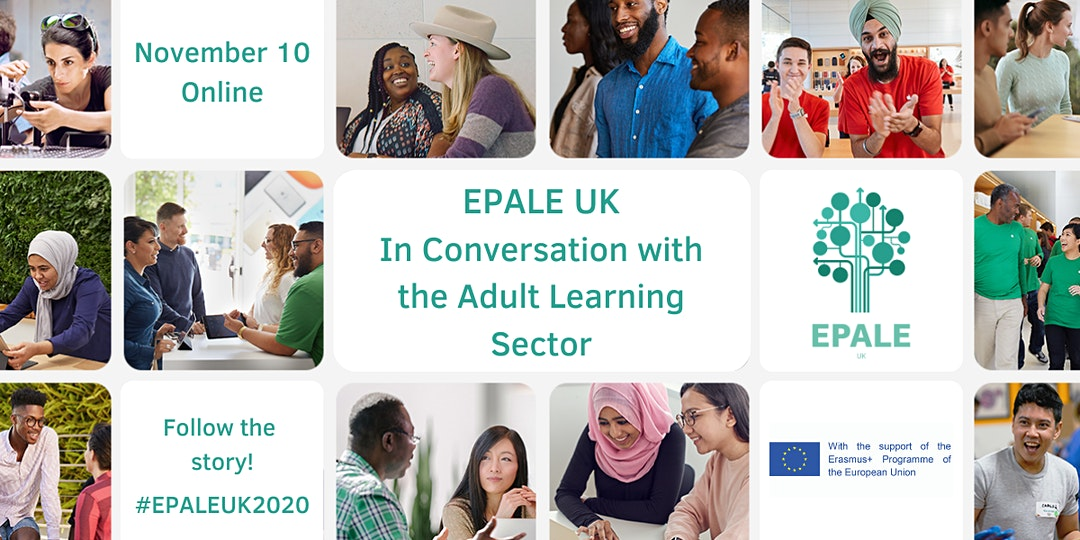 November 10, Online | EPALE UK: In Conversation with the Adult Learning Sector | Follow the story! #EPALEUK2020