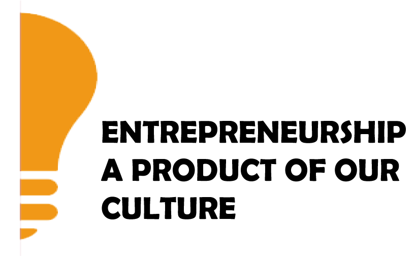 EPOC: Entrepreneurship, a Product of our Culture