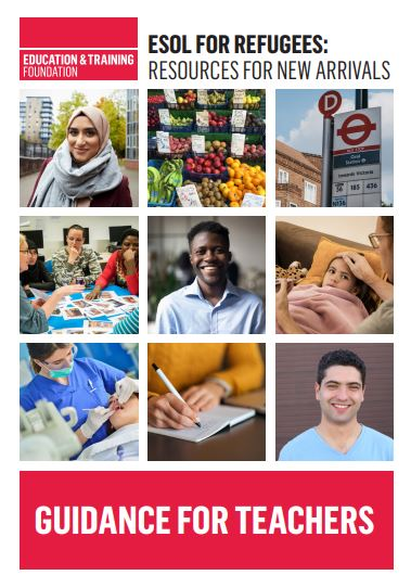 Education & Training Foundation | ESOL for Refugees: Resources for New Arrivals | Guidance for Teachers