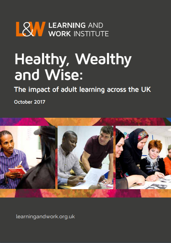 Healthy, Wealthy and Wise: The impact of adult learning across the UK   October 2017