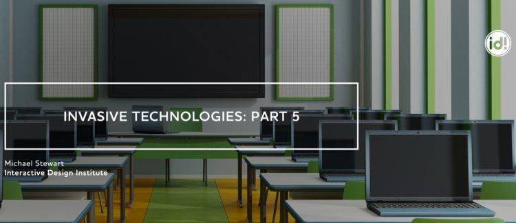 Invasive Technologies Part 5