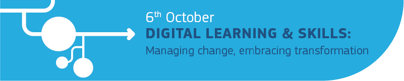 6 October - Digital Learning & Skills: Managing change, embracing transformation