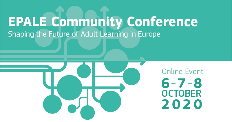 EPALE Community Conference: Shaping the Future of Adult Learning in Europe - 6-7-8 October 2020 - Online event
