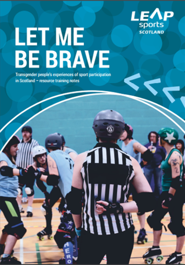 """The cover of LEAP Sports Scotland's """"LET ME BE BRAVE"""" companion booklet, which has a photo of a roller derby team and referees on it."""