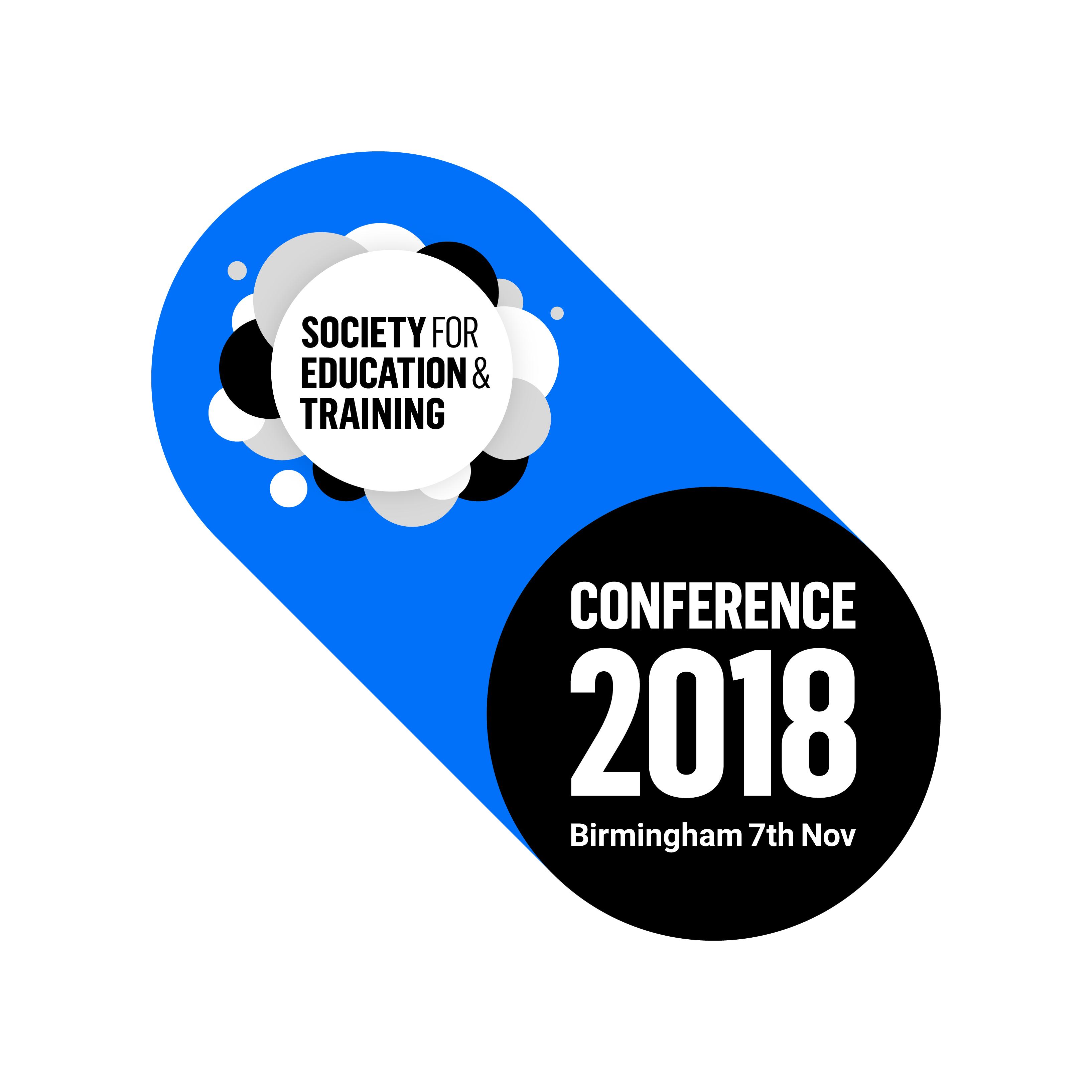 Society for Education & Training - Conference 2018 - Birmingham 7th Nov
