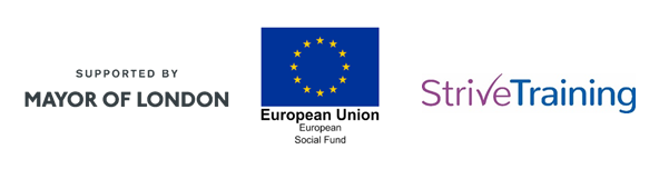 Supported by Mayor of London | European Union European Social Fund | Strive Training