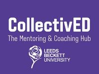 CollectivED The Mentoring & Coaching Hub | Leeds Beckett University