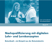 Nachqualifizierung mit digitalen Lehr- und Lernkonzepten. BetonQuali - ein Beispiel aus der Betonindustrie