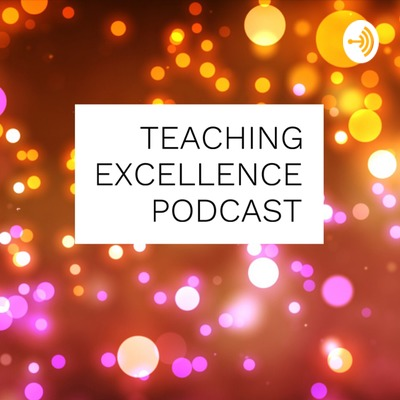 Teaching Excellence podcast