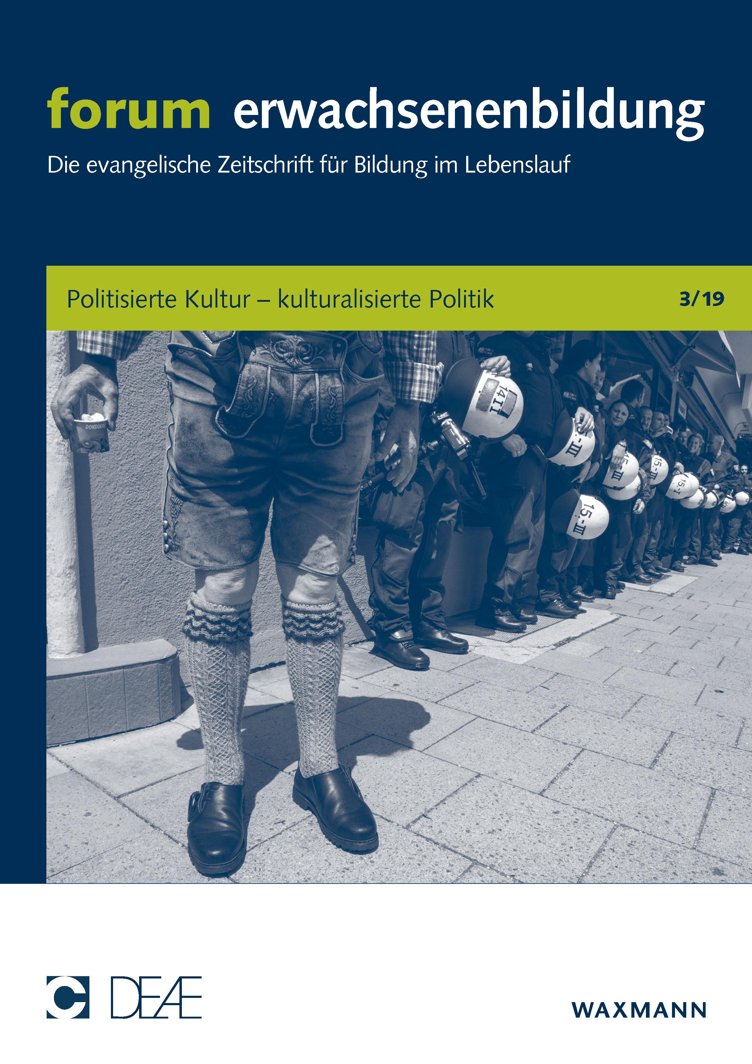 forum erwachsenenbildung: Politisierte Kultur – kulturalisierte Politik